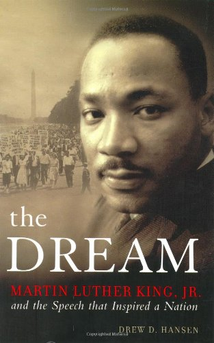 The Dream: Martin Luther King, Jr and the Speech that Inspired a Nation PDF