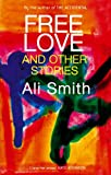 Ali Smith Free Love And Other Stories