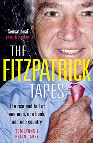 the-fitzpatrick-tapes-the-rise-and-fall-of-one-man-one-bank-and-one-country
