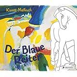 """Kunst-Malbuch Der Blaue Reitervon """"Doris Kutschbach"""""""