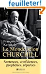 Le Monde selon Churchill : Sentences,...