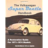 The Volkswagen Super Beetle Handbook HP1483: A Restoration Guide For 1971-1974 Models ~ Editors of VW Trends...