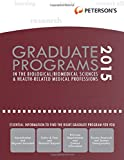 Graduate Programs in the Biological/Biomedical Sciences & Health-Related Medical Professions 2015 (Petersons Graduate Programs in the Biological Sciences)