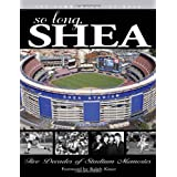 So Long, Shea: Five Decades of Stadium Memories ~ Triumph Books