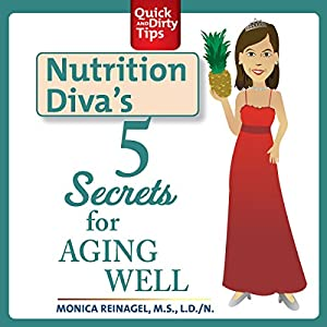 Nutrition Diva's 5 Secrets for Aging Well Audiobook