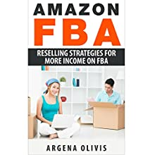 Amazon FBA: Reselling Strategies for More Income on FBA (       UNABRIDGED) by Argena Olivis Narrated by Dave Wright