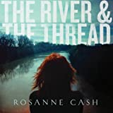 The River & The Thread (LTD. ED. DELUXE) by Rosanne Cash [Music CD]