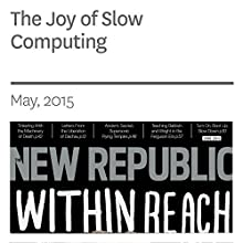 The Joy of Slow Computing (       UNABRIDGED) by Nathan Schneider Narrated by C. James Moore