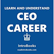 Learn and Understand CEO Career Audiobook by  IntroBooks Narrated by Andrea Giordani