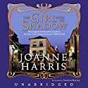 The Girl with No Shadow Audiobook by Joanne Harris Narrated by Susanna Burney
