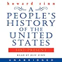 A People's History of the United States: 1492 to Present (       UNABRIDGED) by Howard Zinn Narrated by Jeff Zinn