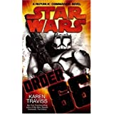 "Star Wars - Order 66: A Republic Commando Novelvon ""Karen Travis"""