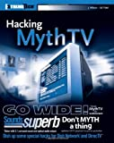 Hacking MythTV (ExtremeTech) (0470037873) by Wilson, Jarod
