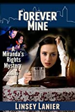 Forever Mine (A Miranda&#39;s Rights Mystery)