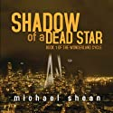 Shadow of a Dead Star: The Wonderland Cycle (       UNABRIDGED) by Michael Shean Narrated by James Patrick Cronin