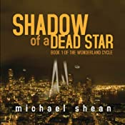 Shadow of a Dead Star: The Wonderland Cycle | Michael Shean
