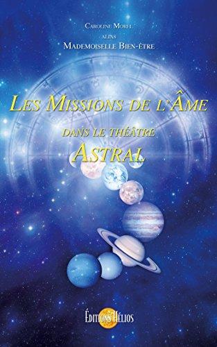 Les Missions de l'Ame dans le Théâtre Astral
