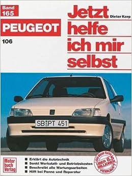 Peugeot 106 Benziner und Diesel. Jetzt helfe ich mir selbst. (German
