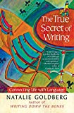 The True Secret of Writing: Connecting Life with Language (1451641257) by Goldberg, Natalie