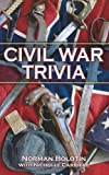 img - for Civil War Trivia by Norman Bolotin (2011-04-15) book / textbook / text book