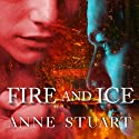 Fire and Ice Audiobook by Anne Stuart Narrated by Xe Sands