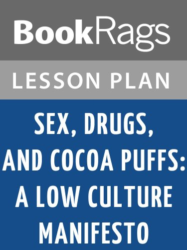 lesson-plans-sex-drugs-and-cocoa-puffs-a-low-culture-manifesto-english-edition