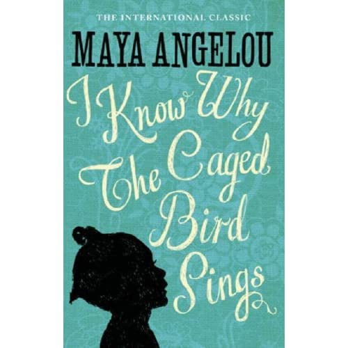 Maya Angelou – I Know Why The Caged Bird Sings | another cookie ...