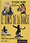 Le temps de la danse : psychic wind ;...