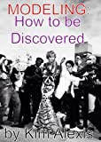 img - for MODELING: How To Be Discovered book / textbook / text book