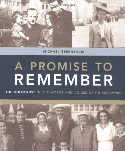 A Promise to Remember: The Holocaust in the Words and Voices of Its Survivors