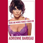 There Are Worse Things I Could Do | [Adrienne Barbeau]