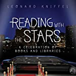 Reading with the Stars: A Celebration of Books and Libraries | Leonard Kniffel