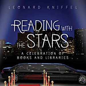 Reading with the Stars: A Celebration of Books and Libraries | [Leonard Kniffel]
