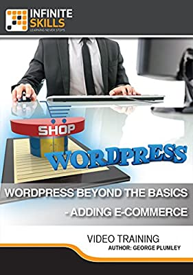 WordPress Beyond The Basics - Adding E-Commerce [Online Code]