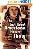 The Last Great American Picture Show: New Hollywood Cinema in the 1970s (Amsterdam University Press - Film Culture in Transition)