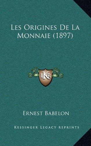 Les Origines de La Monnaie (1897)  [Babelon, Ernest] (Tapa Dura)