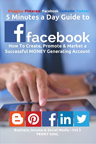 5-minutes-a-day-guide-to-facebook-how-to-create-promote-market-a-successful-money-generating-account