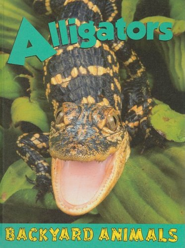Alligators (Backyard Animals) PDF