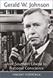 img - for Gerald W.Johnson: From Southern Liberal to National Conscience (Southern Biography) by Vincent Fitzpatrick (2002-06-06) book / textbook / text book