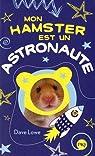 2. Mon hamster est un astronaute par LOWE