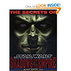 The Secrets of Star Wars: Shadows of the Empire by Mark Vaz