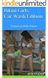Bikini Girls: Car Wash Edition: Enhanced With Video!