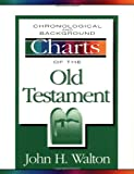 Chronological and Background Charts of the Old Testament (Zondervan Charts) (0310481619) by John H. Walton