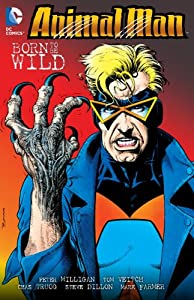 Animal Man Vol. 4: Born to be Wild by Peter Milligan, Tom Veitch and Steve Dillon