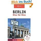 Berlin - Kiez für Kiez: Der Stadtführer für die ganze Hauptstadt