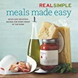 Real Simple: Meals Made Easy ~ Editors of Real Simple...