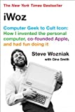 iWoz: Computer Geek to Cult Icon: How I Invented the Personal Computer, Co-Founded Apple, and Had Fun Doing It (0393330435) by Wozniak, Steve