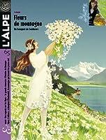 L'Alpe, N° 65 : Un bouquet de bonheur ; du bon usage des fleurs : Florimontagne