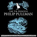 The Tin Princess (       UNABRIDGED) by Philip Pullman Narrated by Anton Lesser
