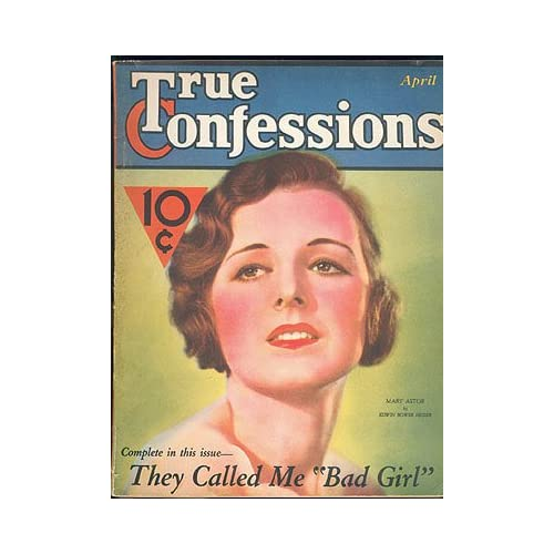 True Confessions Magazine, April 1932, Vol. XX No. 117, Smalley, Jack (editor)